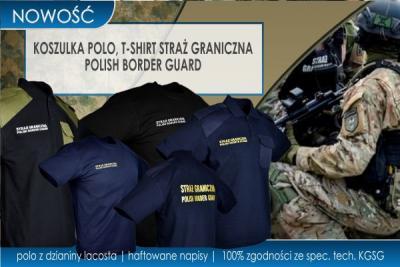 NOWOŚĆ w super cenie! Koszulki polo i t-shirt dla STRAŻY GRANICZNEJ z haftowanym napisem